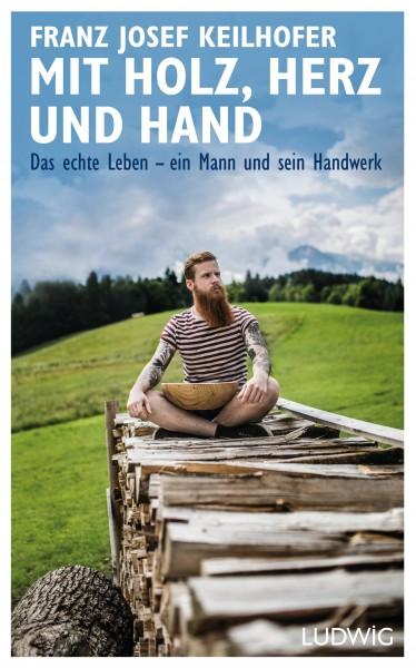 Mit Holz, Herz und Hand - Das echte Leben - ein Mann und sein Handwerk