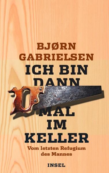 Buch Ich bin dann mal im Keller - Vom letzten Refugium des Mannes.