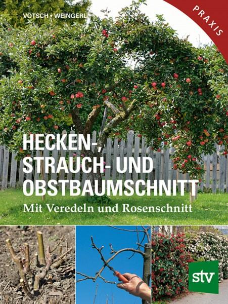 Buch Hecken-, Strauch- und Obstbaumschnitt- mit Veredeln und Rosenschnitt