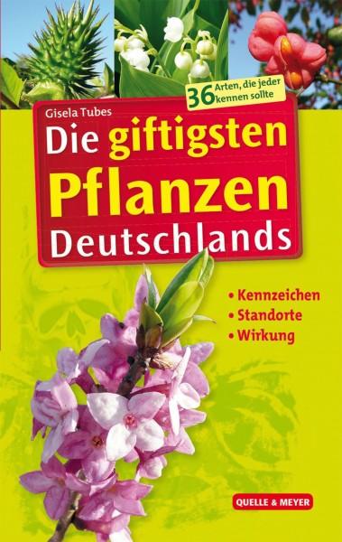 Buch Die giftigsten Pflanzen Deutschlands - Kennzeichen - Standorte - Wirkung