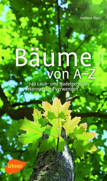 Bäume von A-Z – 740 Laub- und Nadelgehölze erkennen und verwenden