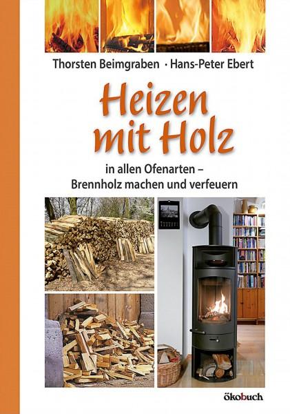 Buch Heizen mit Holz in allen Ofenarten - Brennholz machen und verfeuern