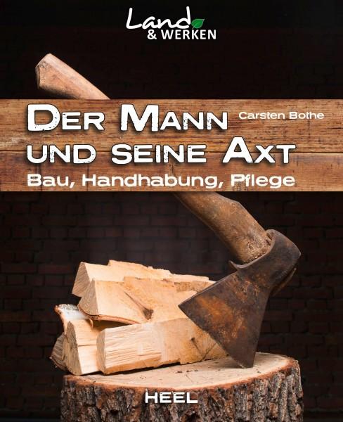 Der Mann und seine Axt - Bau, Handhabung , Pflege