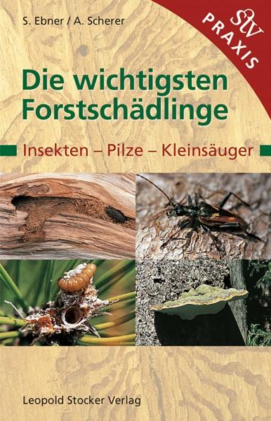 Buch Die wichtigsten Forstschädlinge - Insekten, Pilze, Kleinsäuger